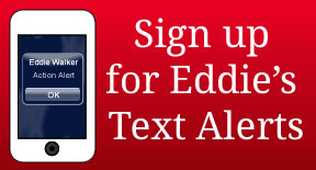 Sign up for Eddie's Text Alerts